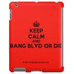 [Crown] keep calm and bang blvd or die  iPad 2 3 4 Cases
