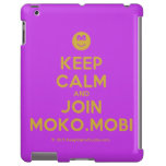 [Smile] keep calm and join moko.mobi  iPad 2/3/4 Cases