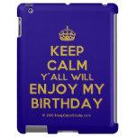 [Crown] keep calm y'all will enjoy my birthday  iPad 2/3/4 Cases