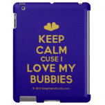 [Two hearts] keep calm cuse i love my bubbies  iPad 2/3/4 Cases