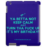 [Electric guitar] ya betta not keep calm just turn tha fuck up it's my birthday!  iPad 2/3/4 Cases