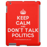 [Crown] keep calm and don't talk politics  iPad 2/3/4 Cases