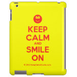 [Smile] keep calm and smile on  iPad 2/3/4 Cases