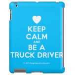 [Love heart] keep calm and be a truck driver  iPad 2/3/4 Cases