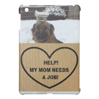 Ipad Case German Shepherd Help My Mom Needs A Job