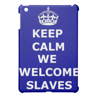 Ipad Case Keep Calm We Welcome Slaves