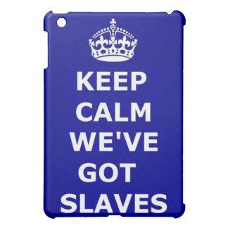 Ipad Case Keep Calm We've Got Slaves