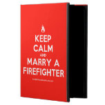 [Campfire] keep calm and marry a firefighter  iPad Cases
