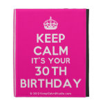 [Crown] keep calm it's your 30th birthday  iPad Cases
