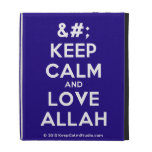[No Crown] keep calm and love allah  iPad Cases
