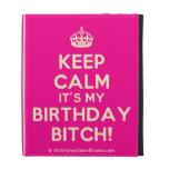 [Crown] keep calm it's my birthday bitch!  iPad Cases