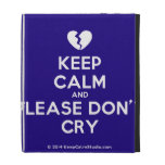 [Broken heart] keep calm and please don't cry  iPad Cases