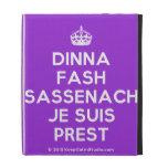 [Crown] dinna fash sassenach je suis prest  iPad Cases