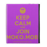 [Smile] keep calm and join moko.mobi  iPad Cases