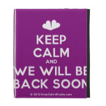 [Two hearts] keep calm and we will be back soon  iPad Cases