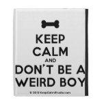 [Dogs bone] keep calm and don't be a weird boy  iPad Cases