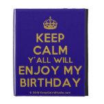 [Crown] keep calm y'all will enjoy my birthday  iPad Cases