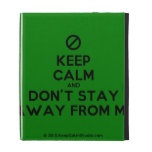 [No sign] keep calm and don't stay away from me  iPad Cases