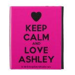 [Love heart] keep calm and love ashley  iPad Cases