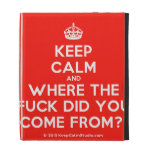 [Crown] keep calm and where the fuck did you come from?!  iPad Cases