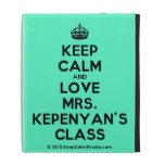 [Crown] keep calm and love mrs. kepenyan's class  iPad Cases