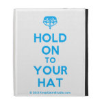 [Crown upside down] hold on to your hat  iPad Cases