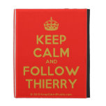[Crown] keep calm and follow thierry  iPad Cases