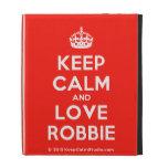 [Crown] keep calm and love robbie  iPad Cases