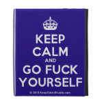 [Crown] keep calm and go fuck yourself  iPad Cases