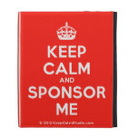 [Crown] keep calm and sponsor me  iPad Cases