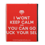 [Crown upside down] i wont keep calm and you can go fuck your self  iPad Cases