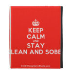 [Crown] keep calm and stay clean and sober  iPad Cases