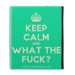 [Crown] keep calm and what the fuck?  iPad Cases