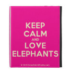 keep calm and love elephants  iPad Cases