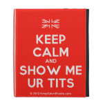 [UK Flag] keep calm and show me ur tits  iPad Cases