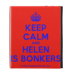 [Crown] keep calm and helen is bonkers  iPad Cases