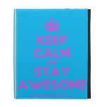 [Crown] keep calm and stay awesome  iPad Cases