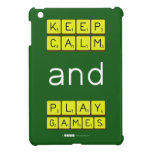 KEEP CALM and PLAY GAMES  iPad Mini Cases