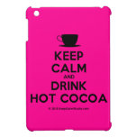 [Cup] keep calm and drink hot cocoa  iPad Mini Cases