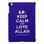 [No Crown] keep calm and love allah  iPad Mini Cases