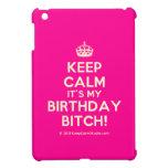 [Crown] keep calm it's my birthday bitch!  iPad Mini Cases