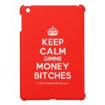 [Crown] keep calm gimme money bitches  iPad Mini Cases