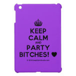 [Crown] keep calm and party bitches! [Love heart]  iPad Mini Cases