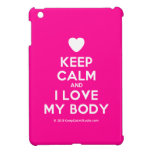 [Love heart] keep calm and i love my body  iPad Mini Cases
