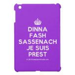 [Crown] dinna fash sassenach je suis prest  iPad Mini Cases