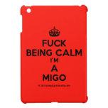 [Crown] fuck being calm i'm a migo  iPad Mini Cases