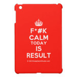 [Crown] f*#k calm today is result  iPad Mini Cases
