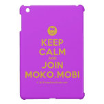 [Smile] keep calm and join moko.mobi  iPad Mini Cases