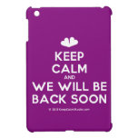 [Two hearts] keep calm and we will be back soon  iPad Mini Cases