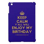 [Crown] keep calm y'all will enjoy my birthday  iPad Mini Cases
